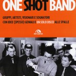 """ONE SHOT BAND"", AKA: COME IL SUCCESSO PUO' DISTRUGGERTI LA CARRIERA"