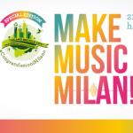 FESTA DELLA MUSICA 2016 A MILANO: MAKE MUSIC MILAN