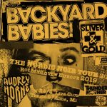 #FrontRow: I BACKYARD BABIES TORNANO IN CONCERTO IN ITALIA