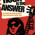ROCK IS THE ANSWER, il nuovo libro di Massimo Cotto